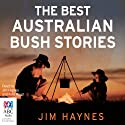 The Best Australian Bush Stories (       UNABRIDGED) by Jim Haynes Narrated by Kate Hood