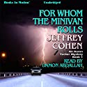For Whom The Minivan Rolls: Aaron Tucker Mystery, Book 1 Audiobook by Jeffrey Cohen Narrated by Damon Abdallah