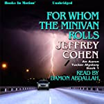 For Whom The Minivan Rolls: Aaron Tucker Mystery, Book 1 (       UNABRIDGED) by Jeffrey Cohen Narrated by Damon Abdallah