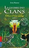 La guerre des clans, tome 1 : Retour à l'état sauvage par Hunter