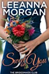 Sweet on You (The Bridesmaids Club Bo...