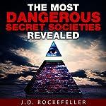 The Most Dangerous Secret Societies Revealed | J. D. Rockefeller