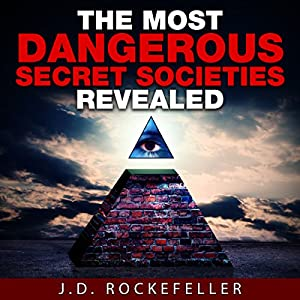 The Most Dangerous Secret Societies Revealed Audiobook
