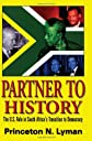 Partner to History: The U.S. Role in South Africa's Transition to Democracy