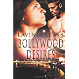 Bollywood Desiresby Lavinia Lewis