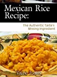 Mexican Rice Recipe: The Authentic Taste's Missing Ingredient