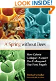 A Spring without Bees: How Colony Collapse Disorder Has Endangered Our Food Supply
