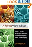 A Spring without Bees: How Colony Col...
