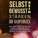 Selbstbewusstsein stärken auf Knopfdruck Hörbuch von Paul Oster Gesprochen von: Holger Bergner