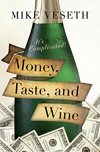 Money, Taste, and Wine: It's Complicated! by Mike Veseth