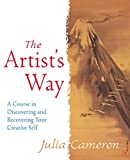 Artist's Way: A Course in Discovering and Recovering Your Creative Self