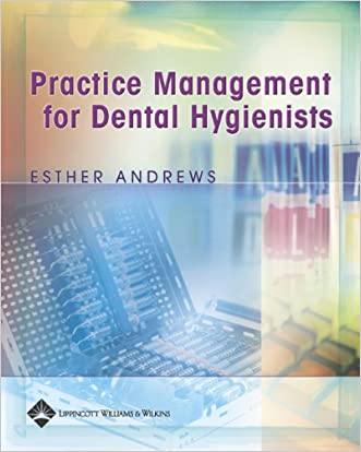 Practice Management for Dental Hygienists written by Esther Andrews CDA  RDA  RDH  MA