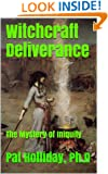 Witchcraft Deliverance (The Mystery of Iniquity)