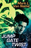 img - for By Mark L. Van Name Jump Gate Twist (Jon & Lobo) [Paperback] book / textbook / text book