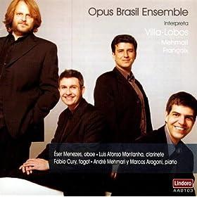 Opus Brasil Ensemble interpreta Villa-Lobos, Mehmari, Francaix
