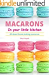 Macarons in your little kitchen: All...