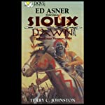 Sioux Dawn: The Fetterman Massacre, 1866 | Terry C. Johnston
