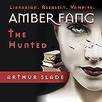 Amber Fang: The Hunted, Book 1 | Arthur Slade