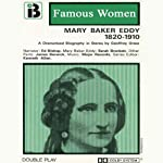 Mary Baker Eddy, 1820-1910: The Famous Women Series (Dramatised) | Geoffrey Orme