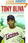Tony Oliva: The Life and Times of a M...