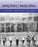 img - for Moving History/Dancing Cultures: A Dance History Reader book / textbook / text book
