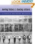 Moving History/Dancing Cultures: A Da...