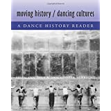 Moving History/Dancing Cultures: A Dance History Reader ~ Ann Dils