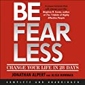 Be Fearless: Change Your Life in 28 Days (       UNABRIDGED) by Jonathan Alpert, Alisa Bowman Narrated by Robert Fass