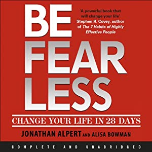 Be Fearless: Change Your Life in 28 Days | [Jonathan Alpert, Alisa Bowman]