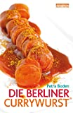 : Die Berliner Currywurst