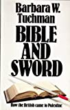Bible and Sword: History of Britain in the Middle East (0333334140) by Tuchman, Barbara W.
