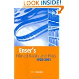 Enser's Filmed Books and Plays: A List of Books and Plays from Which Films Have Been Made 1928-2001 (Enser's Filmed...