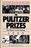 The Pulitzer Prizes 1990: The Best in American Journalism