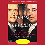 Adams vs. Jefferson: The Tumultuous Election of 1800 | John Ferling
