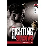 Fighting the Shadows (Cageside Chronicles: Tommy Knuckles Trilogy 3) ~ Jarrah Loh
