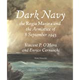 Dark Navy: The Italian Regia Marina and the Armistice of 8 September 1943