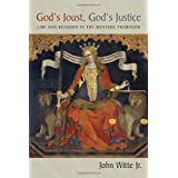 God&amp;#39;s Joust, God&amp;#39;s Justice: Law and Religion in the Western Tradition (Emory University Studies in Law and Religion)