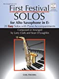 img - for First Festival Solos for Alto Saxophone (20 Easy Solos with Piano Accompaniments) book / textbook / text book