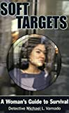 img - for Soft Targets: A Woman's Guide to Survival book / textbook / text book