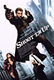 Shoot 'Em Up Poster Movie 11x17 Clive Owen Monica Bellucci Paul Giamatti Greg Bryk