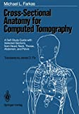 Cross-Sectional Anatomy for Computed Tomography: A Self-Study Guide with Selected Sections from Head, Neck, Thorax, Abdomen, and Pelvis