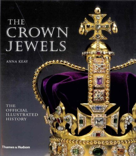 Crown Jewels: The Official Illustrated History by Anna Keay (2012-03-01)