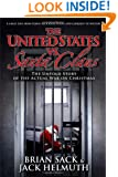 The United States vs. Santa Claus: The Untold Story of the Actual War on Christmas