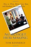 img - for No Budget Film Making: How to Write, Direct, Cast, Shoot, and Distribute Your Feature Film book / textbook / text book