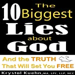 The 10 Biggest Lies About God and the Truth That Will Set You Free | Krystal Kuehn