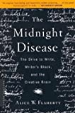 img - for Alice W. Flaherty: The Midnight Disease : The Drive to Write, Writer's Block, and the Creative Brain (Paperback); 2005 Edition book / textbook / text book