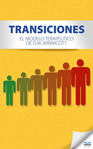 Transiciones: El Modelo Terapéutico De D.W. Winnicott (Spanish Edition)