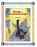 img - for Disculpe... Es Usted Una Bruja (Buenas Noches) (Spanish Edition) book / textbook / text book
