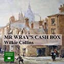 Mr Wray's Cash Box (       UNABRIDGED) by Wilkie Collins Narrated by Peter Joyce