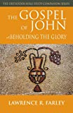 img - for The Gospel of John: Beholding the Glory (Orthodox Bible Study Companion) book / textbook / text book